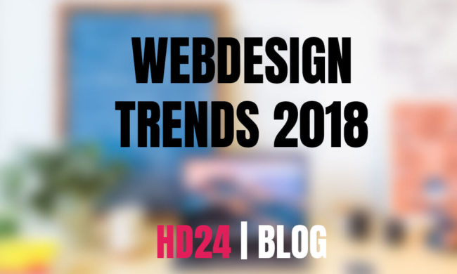 10-webdesign-trends-2018-hd24-blog-homepage-design24