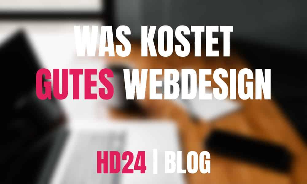 ᐅ Was kostet gutes Webdesign - eine Entscheidungshilfe!   HD24 Blog